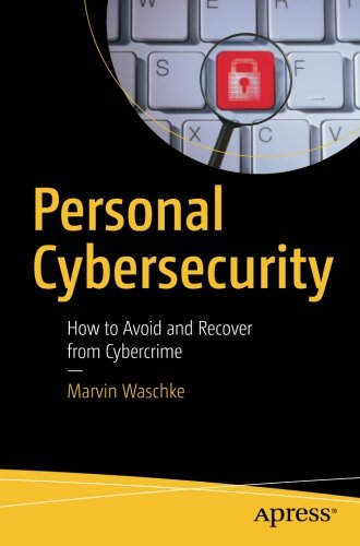 Personal Cybersecurity How to Avoid and Recover from Cybercrime