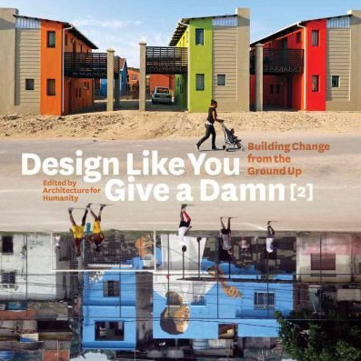 Design.Like.You.Give.a.Damn.2.Building.Change.from.the.Ground.Up