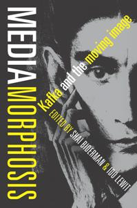Mediamorphosis Kafka and the Moving Image