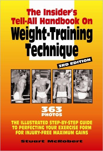 Insiders Tell All Handbook on Weight Training Technique 3rd Edition