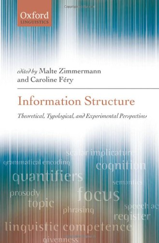 Information Structure Theoretical Typological and Experimental Perspectives