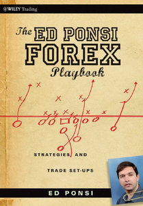 The Ed Ponsi Forex Playbook Strategies and Trade Set Ups