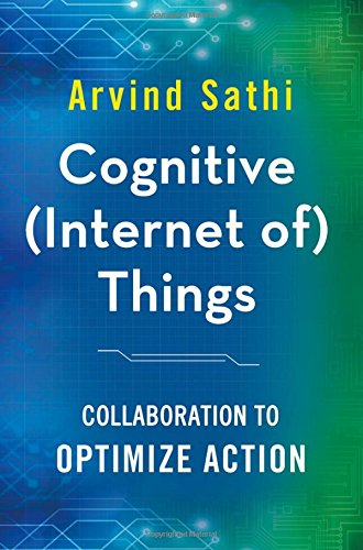 Cognitive Internet of Things Collaboration to Optimize Action