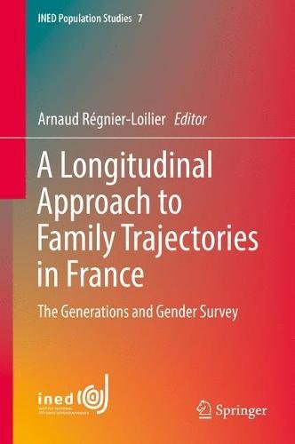 A Longitudinal Approach to Family Trajectories in France The Generations and Gender Survey Ined Population Studies