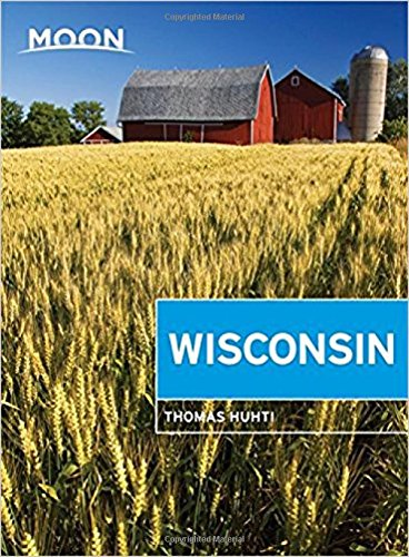 Moon Wisconsin Travel Guide