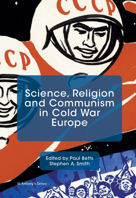 Science Religion and Communism in Cold War Europe
