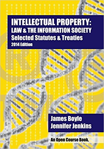 Intellectual Property Law und The Information Society Selected Statutes und Treaties 2014 Edition