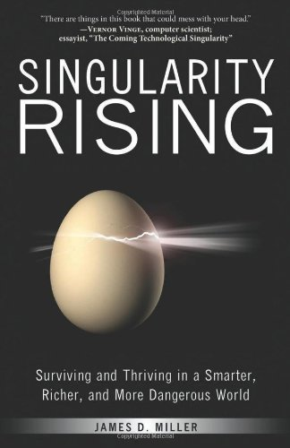 Singularity Rising Surviving and Thriving in a Smarter Richer and More Dangerous World