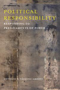Political Responsibility Responding to Predicaments of Power