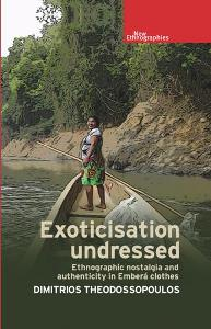 Exoticisation Undressed Ethnographic Nrstalgia and Authenticity in Embera Clothes