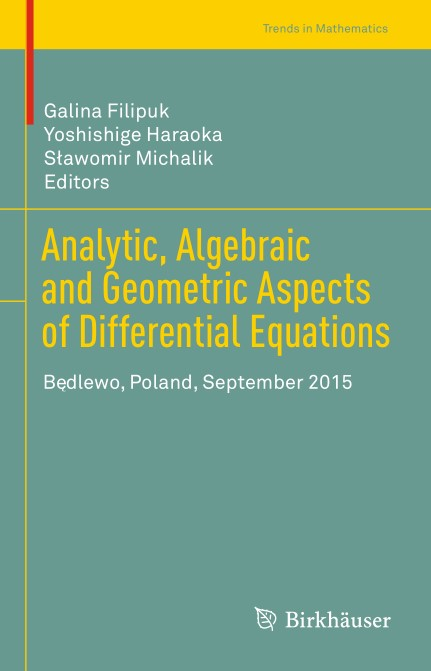 Analytic Algebraic and Geometric Aspects of Differential Equations