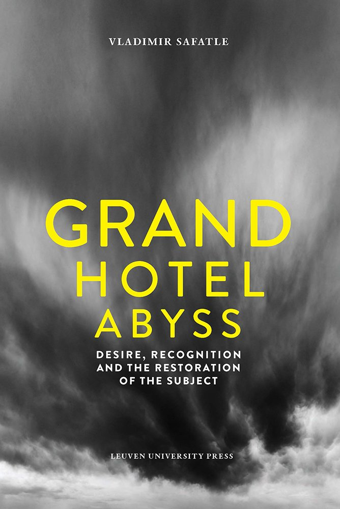 Grand Hotel Abyss Desire Recognition and the Restoration of the Subject