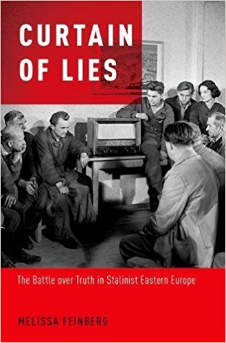 Curtain of Lies The Battle over Truth in Stalinist Eastern Europe