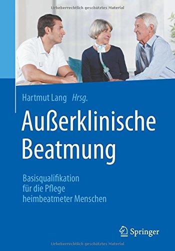 Ausserklinische Beatmung Basisqualifikation fuer die Pflege heimbeatmeter Menschen