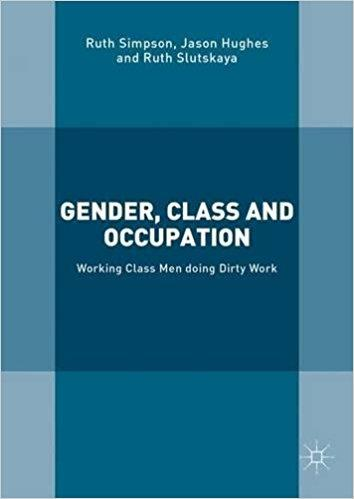 Gender Class and Occupation Working Class Men doing Dirty Work