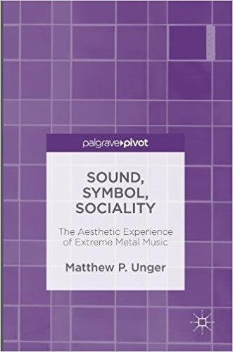 Sound Symbol Sociality The Aesthetic Experience of Extreme Metal Music