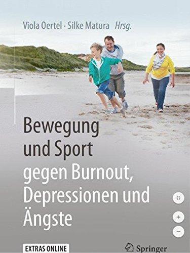 Bewegung und Sport gegen Burnout Depressionen und Aengste