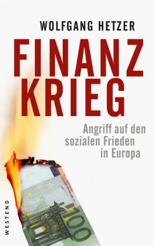 Finanzkrieg Angriff auf den sozialen Frieden in Europa