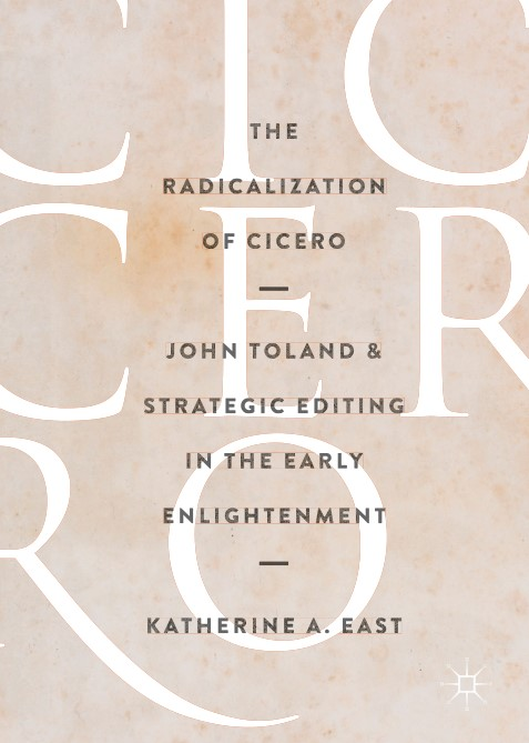 The.Radicalization.of.Cicero.John.Toland.and.Strategic.Editing.in.the.Early.Enlightenment