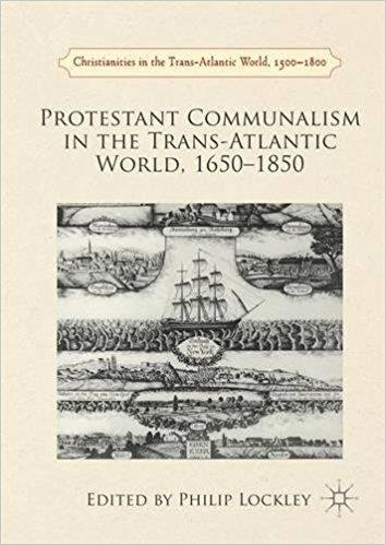Protestant.Communalism.in.the.Trans.Atlantic.World.1650.1850