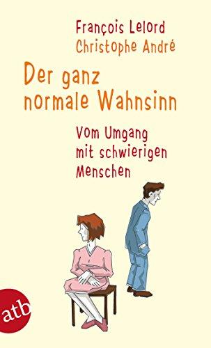 Buch Cover für Der ganz normale Wahnsinn: Vom Umgang mit schwierigen Menschen