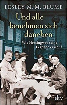 Buch Cover für Und alle benehmen sich daneben: Wie Hemingway seine Legende erschuf