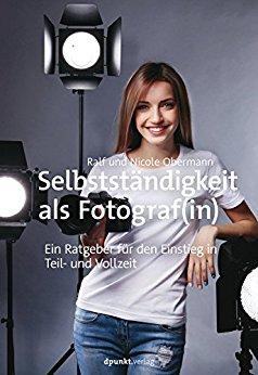 Buch Cover für Selbstständigkeit als Fotograf(in): Ein Ratgeber für den Einstieg in Teil- und Vollzeit