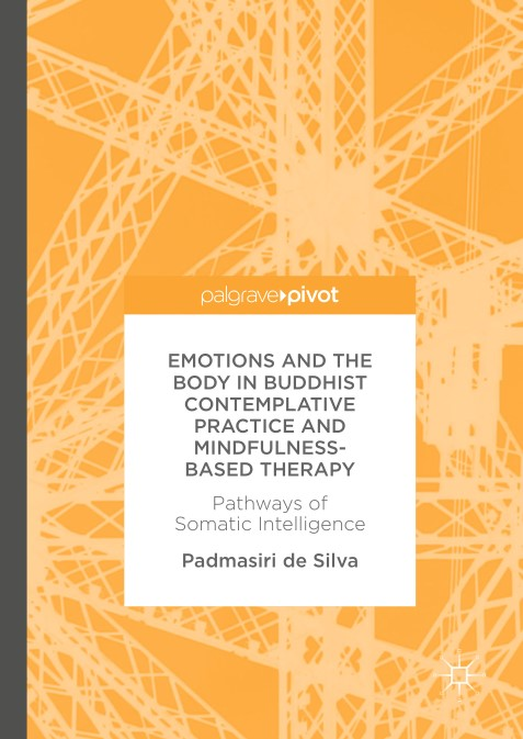 Emotions and The Body in Buddhist Contemplative Practice and Mindfulness Based Therapy Pathways of Somatic Intelligence