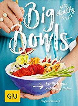 Buch Cover für Big Bowls: Einfach gute Schüsselküche (Happy Healthy Kitchen)