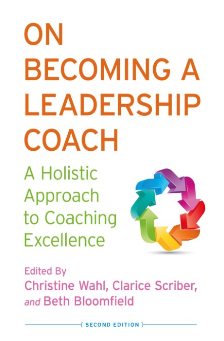 On Becoming a Leadership Coach A Holistic Approach to Coaching Excellence