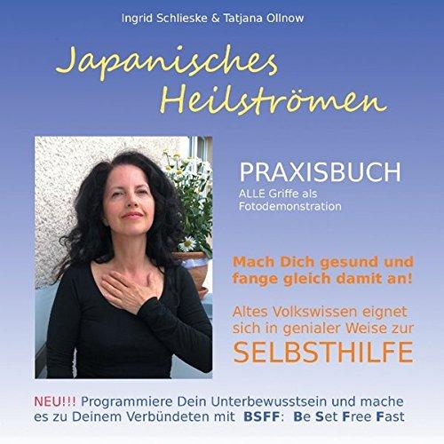 Schlieske, Ingrid - Japanisches Heilstroemen - Praxisbuch - Selbsthilfebuch