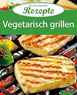 Buch Cover für Vegetarisch grillen: Die beliebtesten Rezepte by Naumann & Goebel