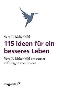 Buch Cover für 115 Ideen für ein besseres Leben: Vera F. Birkenbihl antwortet auf Fragen von Lesern