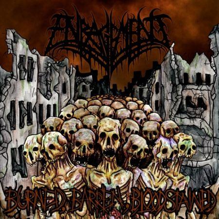 Enragement - Burned, Barren, Bloodstained (2017)