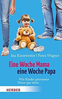Buch Cover für Eine Woche Mama, eine Woche Papa: Wie Kinder getrennter Eltern gut leben