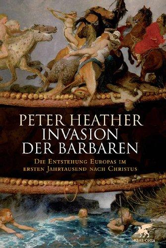 Buch Cover für Invasion der Barbaren: Die Entstehung Europas im ersten Jahrtausend nach Christus