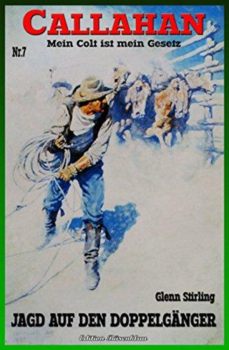 Callahan 07 - Jagd auf den Doppelgaener - Stirling, Glenn