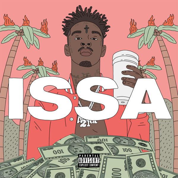 21 Savage - Issa (2017)