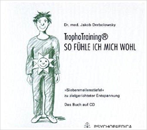 """Buch Cover für TrophoTraining - so fühle ich mich wohl HörbuchCD: """"Siebenmeilenstiefel"""" zu zielgerichteter Entspannung"""