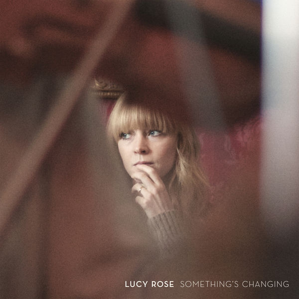 Lucy Rose - Something's Changing (2017)