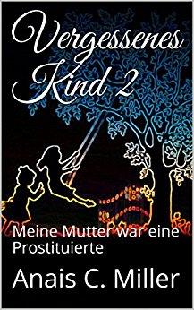 Buch Cover für Vergessenes Kind 2: Meine Mutter war eine Prostituierte