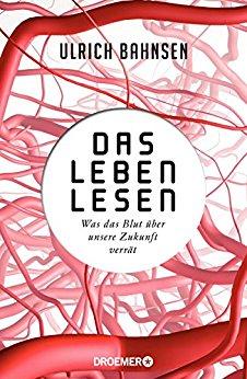 Buch Cover für Das Leben lesen: Was das Blut über unsere Zukunft verrät