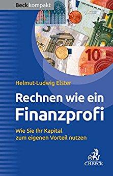 Buch Cover für Rechnen wie ein Finanzprofi: Wie Sie Ihr Kapital zum eigenen Vorteil nutzen (Beck kompakt)