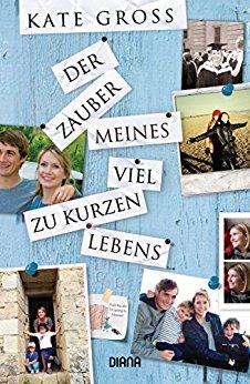 Buch Cover für Der Zauber meines viel zu kurzen Lebens