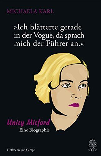 """Buch Cover für """"Ich blätterte gerade in der Vogue, da sprach mich der Führer an."""": Unity Mitford. Eine Biographie"""