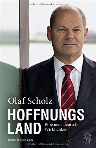 Scholz, Olaf - Hoffnungsland - Eine neue deutsche Wirklichkeit