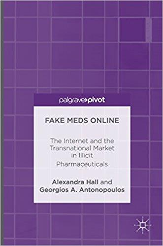 Fake Meds Online The Internet and the Transnational Market in Illicit Pharmaceuticals