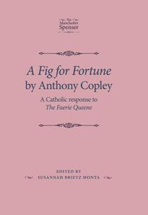 A Fig for Fortune by Anthony Copley A Catholic Response to the Faerie Queene