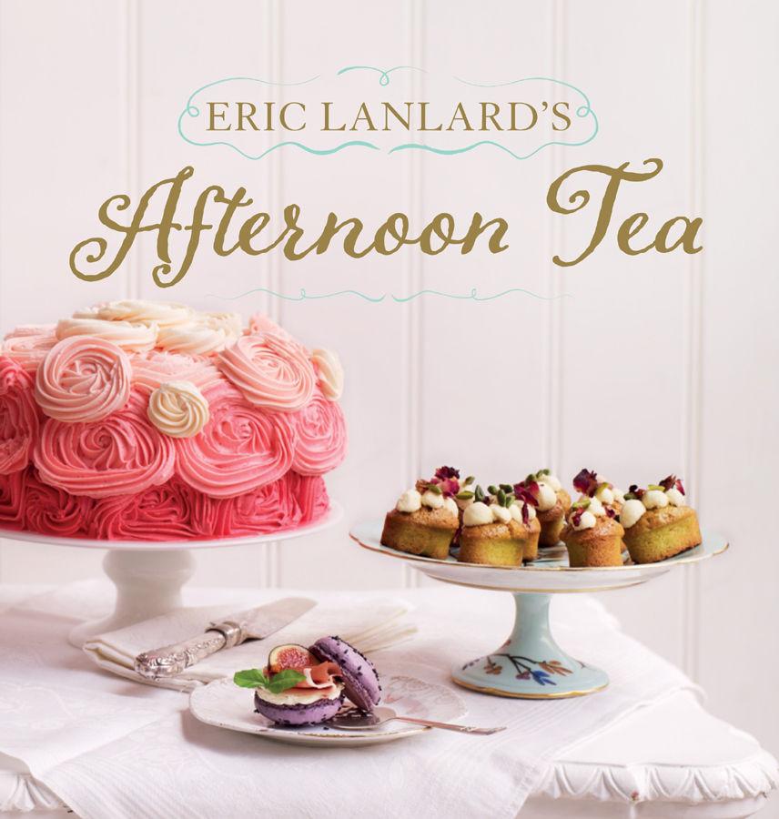 Eric Lanlards Afternoon Tea