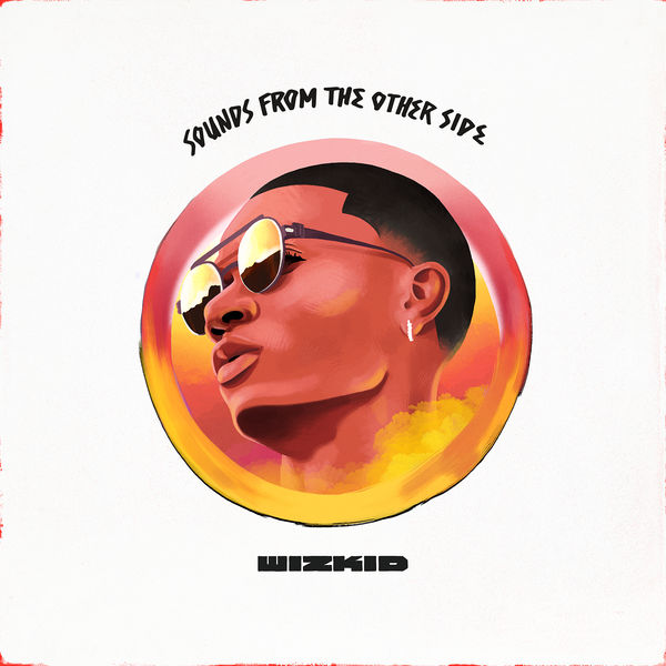 Wizkid - Sounds From the Other Side (2017)